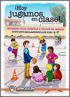 HOY JUGAMOS EN CLASE. RECURSOS PARA ENSEÑAR A TRAVES DE JUEGOS