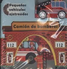 CAMIÓN DE BOMBEROS. PEQUEÑOS VEHÍCULOS AJETREADOS