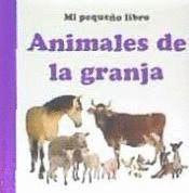 ANIMALES DE LA GRANJA. MI PEQUEÑO LIBRO