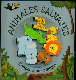ANIMALES SALVAJES. CONOCE A MIS AMIGOS