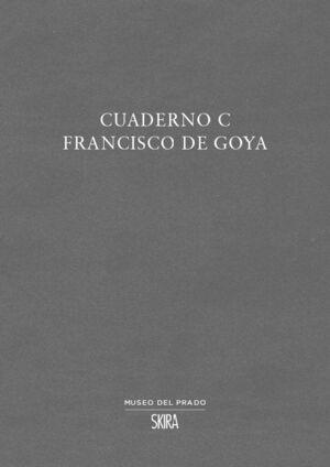 CUADERNO C. FRANCISCO DE GOYA