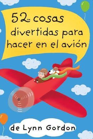 52 COSAS DIVERTIDAS PARA HACER EN EL AVIÓN (CAJA)