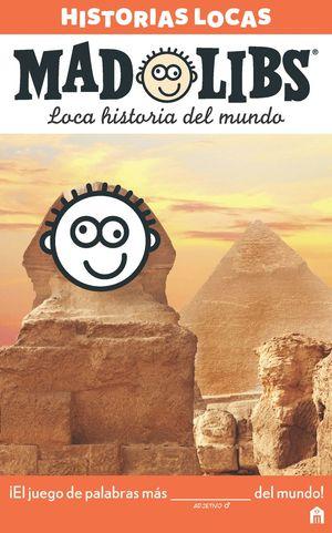 MAD LIBS. LAS HISTORIAS DEL MUNDO. HISTORIAS LOCAS
