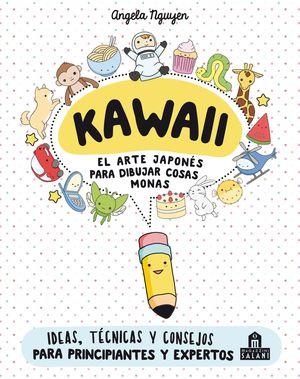 KAWAII. EL ARTE JAPONES DE PARA DIBUJAR COSAS MONAS
