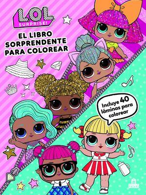 EL LIBRO SORPRENDENTE PARA COLOREAR. LOL SURPRISE