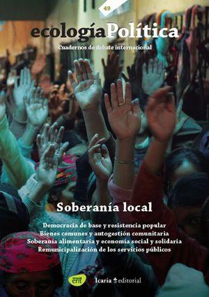 ECOLOGIA POLITICA Nº 49. SOBERANIA LOCAL