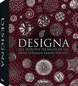 DESIGNA. LOS SECRETOS TÉCNICOS DE LAS ARTES VISUALES TRADICIONALES