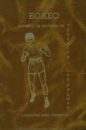 BOXEO, DEPORTE DE HISTORIA EN TENERIFE Y LAS PALMAS