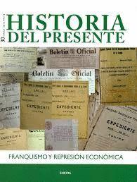 HISTORIA DEL PRESENTE N.30 FRANQUISMO Y REPRESIÓN ECONÓMICA
