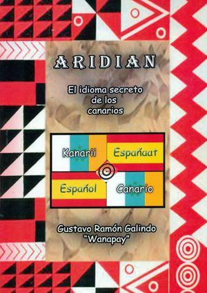 ARIDIAN. EL IDIOMA SECRETO DE LOS CANARIOS