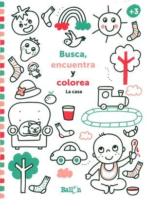LA CASA. BUSCA, ENCUENTRA Y COLOREA +3