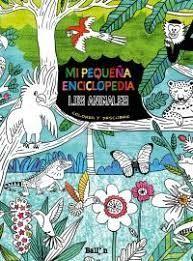 LOS ANIMALES. MI PEQUEÑA ENCICLOPEDIA