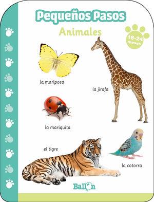 PEQUEÑOS PASOS. ANIMALES. 18-24 MESES