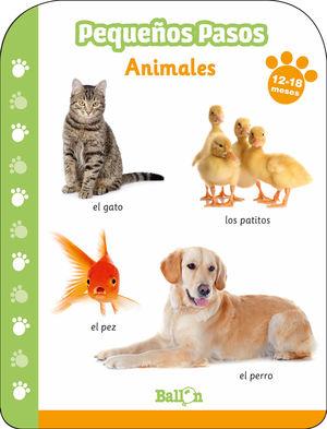 PEQUEÑOS PASOS. ANIMALES. 12-18 MESES
