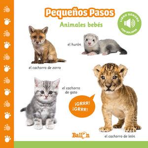 ANIMALES BEBÉS - PEQUEÑOS PASOS. LIBRO SONORO