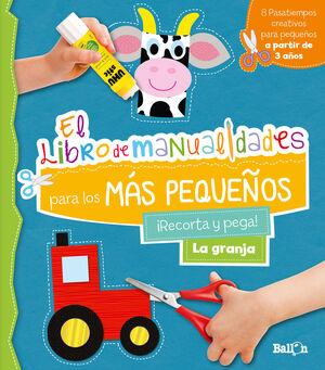 EL LIBRO DE MANUALIDADES PARA LOS MÁS PEQUEÑOS. LA GRANJA