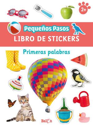 PEQUEÑOS PASOS. PRIMERAS PALABRAS. LIBRO DE STICKERS