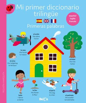 MI PRIMER DICCIONARIO TRILINGÜE - PRIMERAS PALABRAS