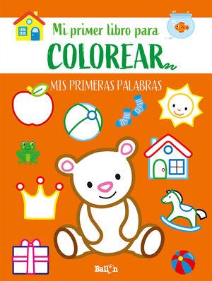 PRIMERAS PALABRAS. MI PRIMER LIBRO PARA COLOREAR