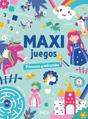 MAXI JUEGOS. PRINCESAS Y UNICORNIOS