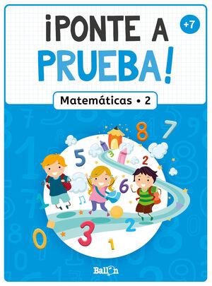 PONTE A PRUEBA! - MATEMÁTICAS 2