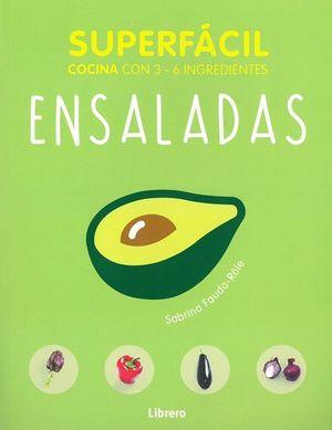 ENSALADAS. SUPERFÁCIL COCINA CON 2-6 INGREDIENTES
