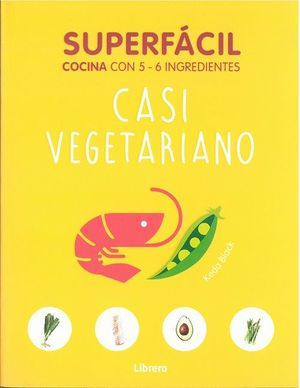 CASI VEGETARIANO. SUPERFÁCIL