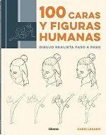 100 CARAS Y FIGURAS HUMANAS. DIBUJO REALISTA PASO A PASO