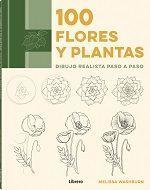 100 FLORES Y PLANTAS. DIBUJO REALISTA PASO A PASO