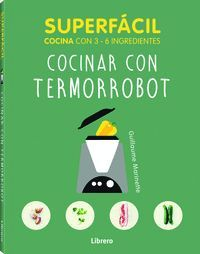 COCINAR CON TERMORROBOT. SUPERFÁCIL 3 A 6 INGREDIENTES