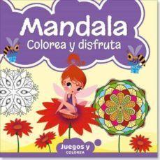 MANDALAS. COLOREA Y DISFRUTA