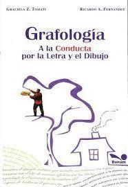 GRAFOLOGIA. A LA CONDUCTA POR LA LETRA Y EL DIBUJO