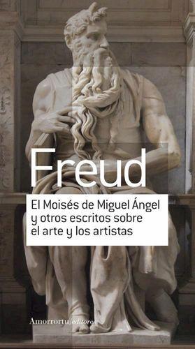 EL MOISES DE MIGUEL ANGEL Y OTROS ESCRITOS SOBRE EL ARTE