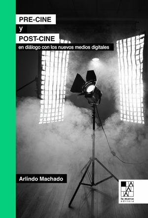 PRE-CINE Y POST-CINE EN DIALOGO CON LOS NUEVOS MEDIOS DIGITALES