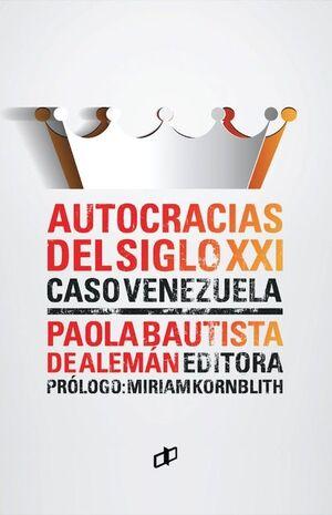 AUTOCRACIAS DEL SIGLO XXI. CASO VENEZUELA