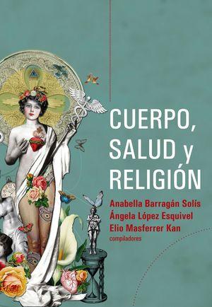 CUERPO, SALUD Y RELIGIÓN