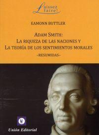 ADAM SMITH:LA RIQUEZA DE NACIONES Y TEORÍA SENTIMIENTOS MORALES