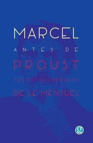 MARCEL ANTES DE PROUST TEXTOS RECOBRADOS DE LE MENSUEL