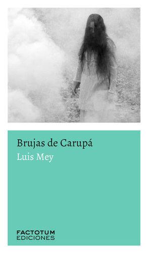 BRUJAS DE CARUPÁ