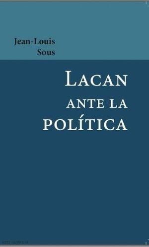 LACAN ANTE LA POLITICA