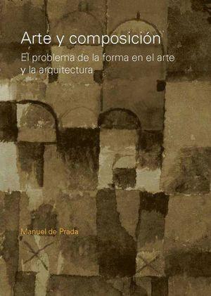 ARTE Y COMPOSICIÓN: EL PROBELMA DE LA FORMA EN EL ARTE