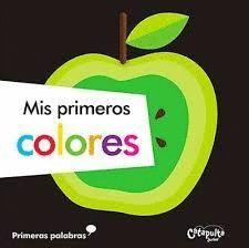 MIS PRIMEROS COLORES - PRIMERAS PALABRAS
