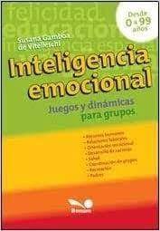 INTELIGENCIA EMOCIONAL. JUEGOS Y DINAMICAS PARA GRUPOS