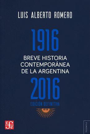 BREVE HISTORIA CONTEMPORÁNEA DE LA ARGENTINA 1916-2016