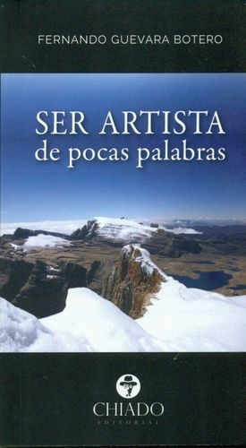 SER ARTISTA DE POCAS PALABRAS