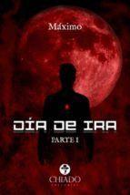 DIA DE IRA. PARTE I