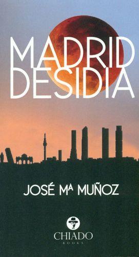 MADRID DESIDIA
