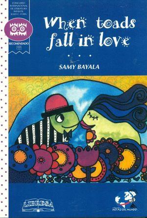 WHEN TOADS FALL IN LOVE