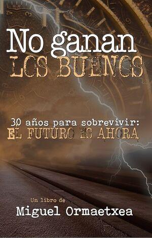 NO GANAN LOS BUENOS